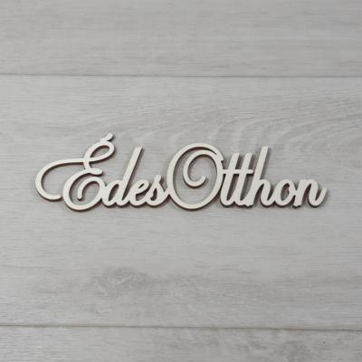 Édes Otthon felirat, 1 soros -  'Cloe' betűtípussal, 18cm széles, natúr