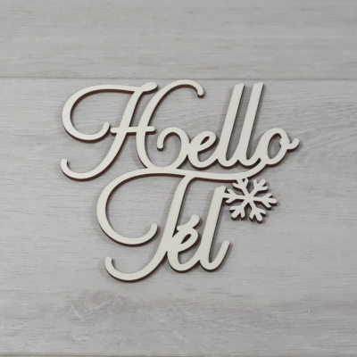 Hello Tél felirat, 2 soros -  'Cloe' betűtípussal, 12cm széles, natúr