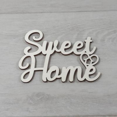 Sweet Home felirat, 2 soros -  'Molly' betűtípussal, 12cm széles, natúr