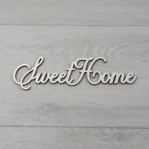 Sweet Home felirat, 1 soros -  'Cloe' betűtípussal, 18cm széles, natúr